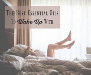 Best Essential Oils To Wake Up 400px