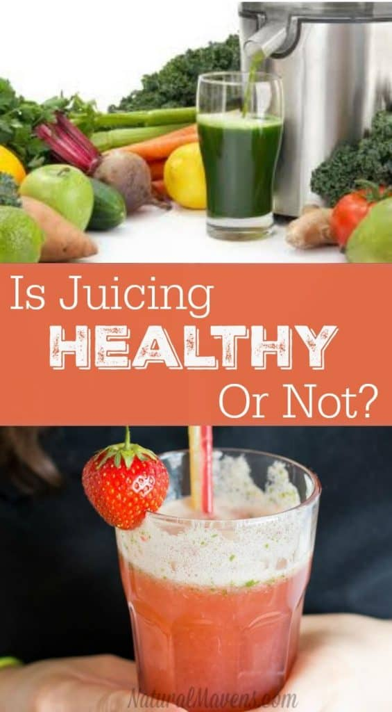 Is Juicing Healthy or Not?