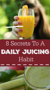 8 Secrets To A Daily Juicing Habit