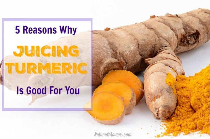 5 Reasons Why Juicing Turmeric is Good For You