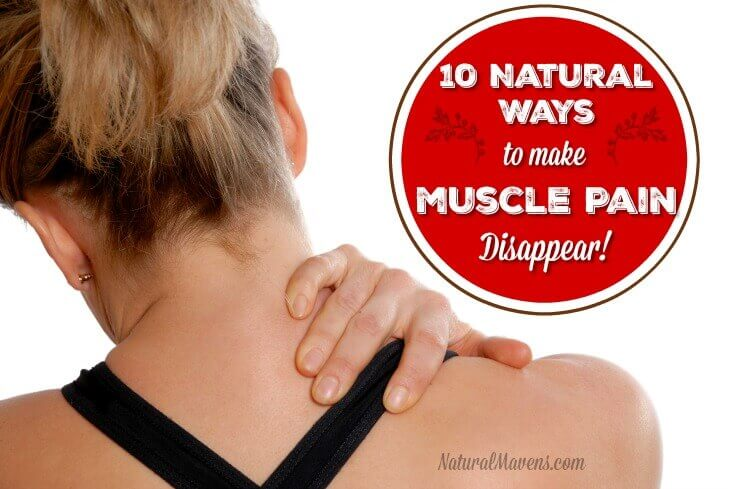 10 Natural Ways to Make Muscle Pain Disappear - Natural Mavens