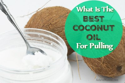 What is the Best Coconut Oil for Pulling