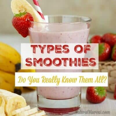 Types of Smoothies - Do You Really Know Them All?