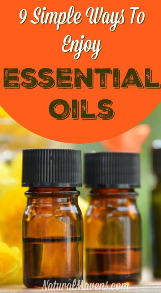 9 Simple Ways to Enjoy Essential Oils Pin