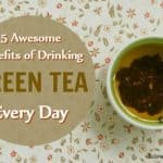 5 Awesome Benefits Of Drinking Green Tea Every Day