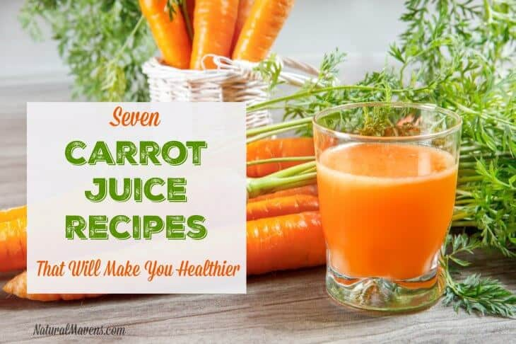 7 Carrot Juice Recipes That Will Make You Healthier