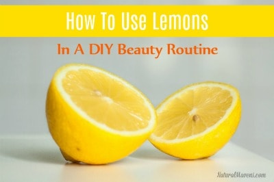 How To Use Lemons For A DIY Beauty Routine