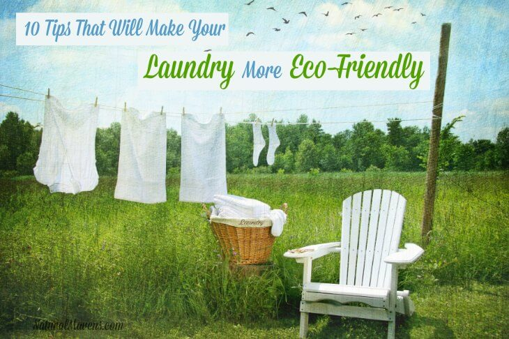 10 Tips That Will Make Your Laundry More Eco-Friendly