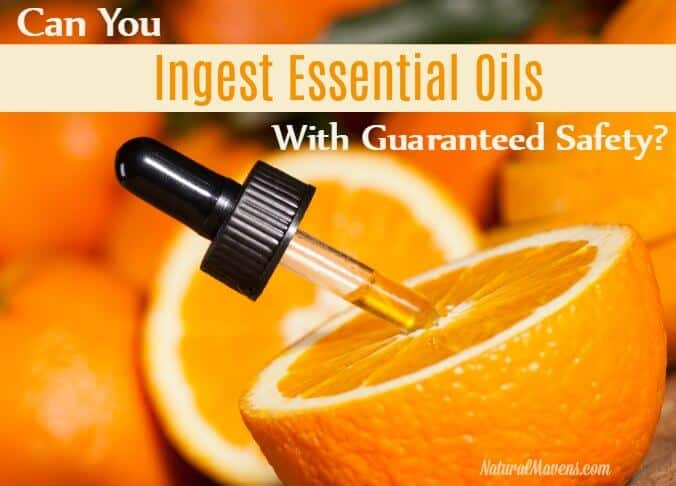 Can You Ingest Essential Oils with Guaranteed Safety?
