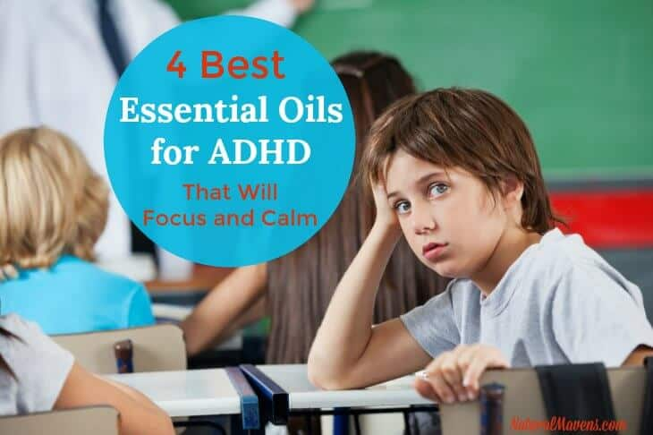 4 Best Essential Oils for ADHD That Will Focus and Calm