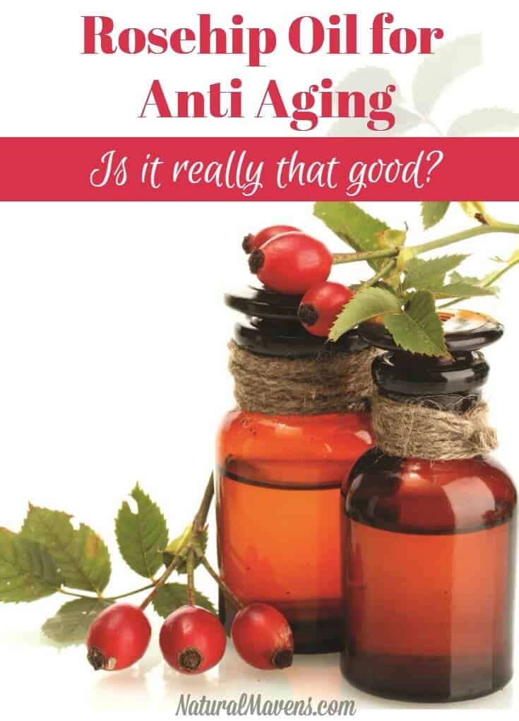Rosehip oil for anti aging - is it really that good?