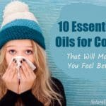 10 Essential Oils for Colds That Will Make You Feel Better