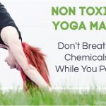 Non Toxic Yoga Mats: Don't Breathe Chemicals While You Pose